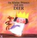 Bekijk details van De kleine prinses wil een dier