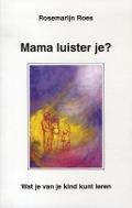 Bekijk details van Mama luister je?