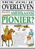 Bekijk details van Hoe zou je overleven als een Amerikaanse pionier?