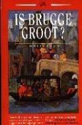 Bekijk details van Is Brugge groot?