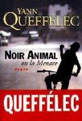 Bekijk details van Noir animal ou La menace