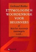 Bekijk details van Etymologisch woordenboek voor beginners, of Hoe het mannetje mannequin werd...