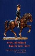 Bekijk details van Prins Bernhard had ik twee keer