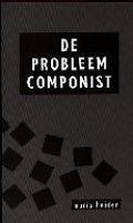 Bekijk details van De probleemcomponist