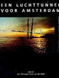 Bekijk details van Een luchttunnel voor Amsterdam