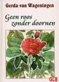 Bekijk details van Geen roos zonder doornen