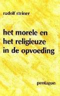 Bekijk details van Het morele en het religieuze in de opvoeding