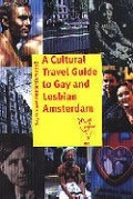 Bekijk details van A cultural travel guide to gay and lesbian Amsterdam