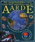 Bekijk details van De ongelofelijke reis naar het midden van de aarde