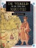 Bekijk details van De wereld in de tijd van Marco Polo