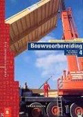 Bekijk details van Seriematige woningbouw; Theorieboeken; 4SWB: Bouwvoorbereiding 4