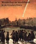 Bekijk details van Wetenschap en wereldbeeld in de Gouden Eeuw