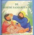 Bekijk details van De goede Samaritaan