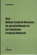 Bekijk details van Willem Frederik Hermans, de geschiedkunde en het fenomeen Friedrich Weinreb