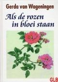 Bekijk details van Als de rozen in bloei staan