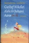 Bekijk details van Gustaf Nikolei Aleksis Juhani Aaro en ik