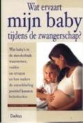 Bekijk details van Wat ervaart mijn baby tijdens de zwangerschap?