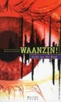 Bekijk details van Waanzin!