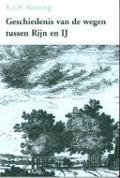 Bekijk details van Geschiedenis van de wegen tussen Rijn en IJ