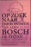 Bekijk details van Op zoek naar Jheronimus van Aken alias Bosch