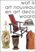 Bekijk details van Wat is art nouveau en art deco waard; Dl. 1