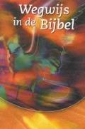 Bekijk details van Wegwijs in de Bijbel