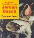 Bekijk details van De andere werkelijkheid van Jeroen Bosch