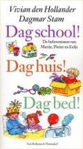 Bekijk details van Dag school! Dag huis! Dag bed!