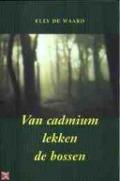 Bekijk details van Van cadmium lekken de bossen