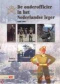 Bekijk details van De onderofficier in het Nederlandse leger, 1568-2001