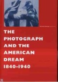 Bekijk details van The photograph and the American dream, 1840-1940