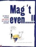 Bekijk details van Mag 't even...!!