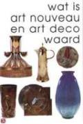 Bekijk details van Wat is art nouveau en art deco waard; Dl. 2