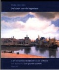Bekijk details van De kunst van de ingenieur & De verantwoordelijkheid van de architect, met daartussen Een gezicht op Delft