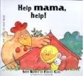 Bekijk details van Help mama, help!