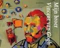 Bekijk details van Mijn broer Vincent van Gogh