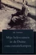 Bekijk details van Mijn belevenissen in de Duitse concentratiekampen