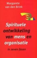Bekijk details van Spirituele ontwikkeling van mens en organisatie in zeven fasen