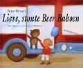 Bekijk details van Lieve, stoute Beer Baboen