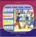 Bekijk details van Neem meel mee, Kees!