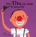Bekijk details van Hoe Tito zijn neus kwijtspeelde