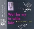 Bekijk details van Wat ha wy in wille hân