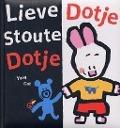 Bekijk details van Lieve Dotje stoute Dotje