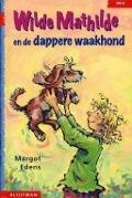 Bekijk details van Wilde Mathilde en de dappere waakhond