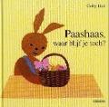 Bekijk details van Paashaas, waar blijf je toch?