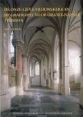 Bekijk details van De Onze-Lieve-Vrouwekerk en de grafkapel voor Oranje-Nassau te Breda