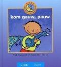 Bekijk details van Kom gauw, pauw