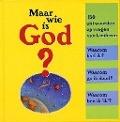 Bekijk details van Maar wie ís God?