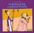 Bekijk details van De koning, de kip en juffrouw Primula