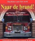 Bekijk details van Naar de brand!
